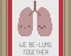 We be-lung together: cute lung anatomy cross-stitch pattern White Things white color puns Anatomy Puns, Lung Anatomy, Human Anatomy, Cross Stitch Heart, Counted Cross Stitch Patterns, Cross Stitch Embroidery, Love Quotes Movies, Color Puns, Cute Puns