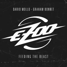 Featuring GRAHAM BONNET and DARIO MOLLO. Check out some Songs and Videos here: eZOO – Feeding The Beast - New released Album out now.