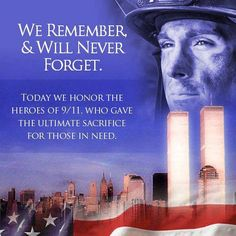 We Remember & Will Never Forget 11 September 2001, Remembering September 11th, Remembering 911, We Will Never Forget, Lest We Forget, I Love America, God Bless America, Patriotic Pictures, 911 Memorial
