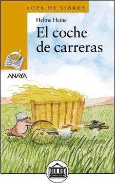 El coche de carreras: 88 (Literatura Infantil (6-11 Años) - Sopa De Libros) de Helme Heine ✿ Libros infantiles y juveniles - (De 3 a 6 años) ✿