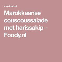 Marokkaanse couscoussalade met harissakip - Foody.nl