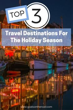 Top 3 Travel Destinations For The Holiday Season