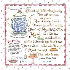 I had a little tea party, This afternoon at three. 'Twas very small, Three guests in all, Just by myself and me. (illustration by Susan branch) Tea For One, My Cup Of Tea, Books And Tea, Tee Kunst, Branch Art, Tea Quotes, Buch Design, Cuppa Tea, Tea Sandwiches
