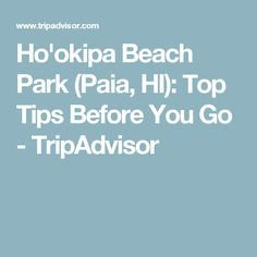 Ho'okipa Beach Park (Paia, HI): Top Tips Before You Go - TripAdvisor