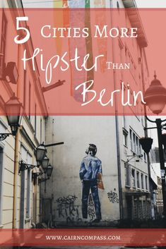 5 Cities more Hipster than  Berlin