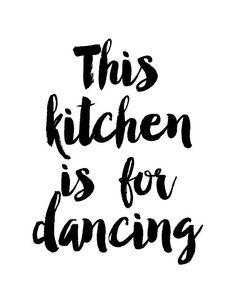 This Kitchen Is for Dancing Kitchen Wall Art by wordsmithprints