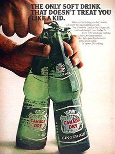 1967 Canada Dry Ginger Ale-Not Kid Stuff-Bottle-Original * Magazine Ad Vintage Advertisements, Vintage Ads, Vintage Prints, Vintage Food, Ginger Ale Recipe, Alphonse Daudet, Canadian Food, Canadian Culture, Pop Ads