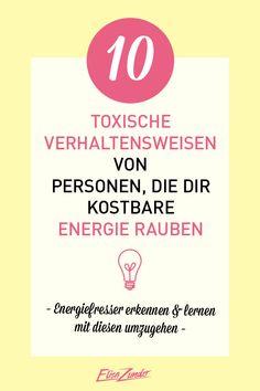 So erkennst du fiese Energiefresser, die dir deine Energie rauben. Menschen, Personen, Energiediebe, Energiefresser, Leben, Beruf, Job, Business, toxisches Verhalten, Mindset