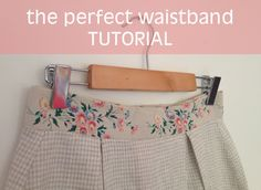 the perfect waistband tutorial - by hand london