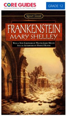 "Our Featured Literary Text for March is...""Frankenstein: Or the Modern Prometheus"" by Mary Shelley. Intended for Grade 12 teachers, this guide may be used with modifications for other grades. www.coreguides.com"