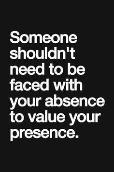 If you never cared about me when I was in your life, why all of a sudden (now that I'm no longer part of your life) do you care?? You should have appreciated me and valued me and my friendship. Period.