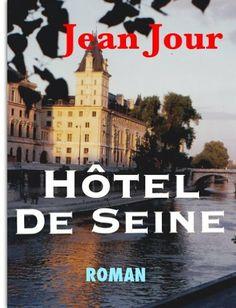 Hôtel de Seine (French Edition) by Jean Jour. $4.87. 161 pages