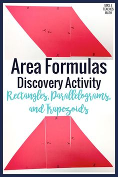 a discovery activity for the areas of rectangles, parallelograms, and trapezoids - helps students investigate and visualize the formulas Geometry Vocabulary, Teaching Geometry, Geometry Activities, Geometry Proofs, Basic Geometry, Geometry Art, Sacred Geometry, Math Lesson Plans, Math Lessons