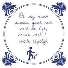 Tegeltjeswijsheid.nl - een uniek presentje - De weg naar succes Deze week is het de week van de trap. Dat heeft een bijkomend voordeel: het is nl. de weg naar succes! Dit leuke tegeltje is deze week in de aanbieding te bestellen op onze shop, http://www.tegeltjeswijsheid.nl/de-weg-naar-succes.html Leuk om iemand cadeau te geven die wat beweging kan gebruiken of juist op zoek is naar succes. Like en share met iemand die wel wat beweging kan gebruiken en ook carrière wil maken.
