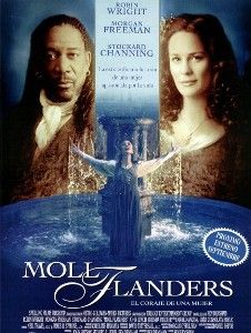 Moll Flanders the movie..Suprisingly good. Great story. To Buy