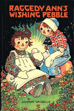 RAGGEDY ANN'S WISHING PEBBLE (1925, 9th ed.) - Johnny Gruelle.