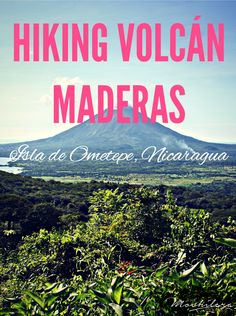 A visit to Nicaragua's Isla de Ometepe wouldn't be complete without a hike to the top of Volcán Maderas, the smaller of the island's two volcanoes.  The views are incredible!  | The Mochilera Diaries #Nicaragua #travel #trekking #hiking #backpacking