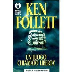 Un Luogo chiamato Libertè- Ken Follet