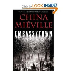 Embassytown [Hardcover]  China Mieville (Author)
