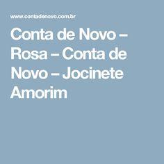 Conta de Novo – Rosa – Conta de Novo – Jocinete Amorim