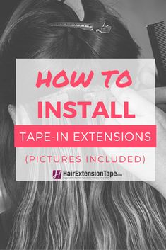 Learn how to install tape-in extensions in four simple steps!! #extensions #hair #blog