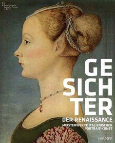 Gesichter der Renaissance: Meisterwerke italienischer Portrait-Kunst; Katalog zur Ausstellung Berlin Bode-Museum 25.8.-20.11.2011, New York Metropolitan Museum of Art 19.12.2011-18.3.2012 von Keith Christiansen, http://www.amazon.de/dp/3777435813/ref=cm_sw_r_pi_dp_wCcyrb1AYT28H