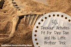 50+ Dinosaur Activities Fit For Dino Dan and His Little Brother Trek - Enchanted Homeschooling Mom