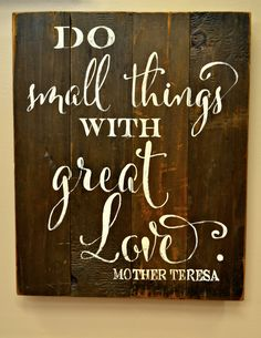 """Do small things"" Wood Sign {customizable}"