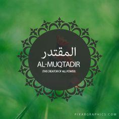 Al-Muqtadir,The Creator of All Power,Islam,Muslim,99 Names