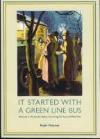 9781903747377 - It Started with a Green Line Bus; A Boyhood in Harpenden Before and During the Second World War. Click to see larger image.