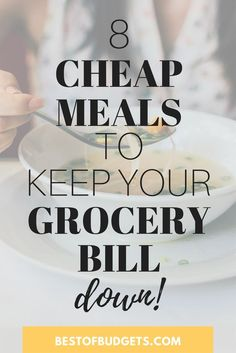 8 Cheap Meal Ideas t