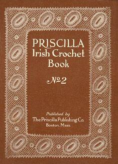 Priscilla Irish Crochet Book No. 2 (in the public domain)