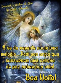 E se de repente ouvir uma melodia. Que os anjos sussurrem uma canção de paz sobre sua vida