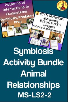 Symbiosis BUNDLE of Activities STEM Patterns of Interactions Mutualism - Vorschule und Schule Science Vocabulary, Science Resources, Science Activities, Teacher Resources, Science Ideas, Teaching Science, Science Room, Science Classroom, Science Labs