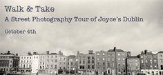 Próximos eventos   Caminar y sacar: Una fotografía de la calle Tour of Dublin de Joyce   El Centro James Joyce