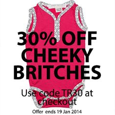 Special offer for followers of The Third Row: 30% off Cheeky Britches organic baby clothing when you use the code TR30 at checkout offer ends 19 Jan 2014  Applies to full price stock.