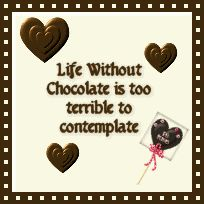 Life without chocolate..... oh no