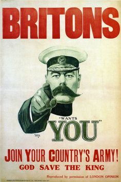 'Lord Kitchener Wants You' - recruiting poster. It was created in 1914 when Britain still relied on volunteers, they´d introduce conscription two years later, and became one of the most iconic propaganda pieces of all times. In 1917 the USA copied it with their Uncle Sam poster.