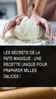 Les secrets de la pâte magique : une recette unique pour Préparer Milles délices !