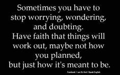 have faith that things will work out #quote
