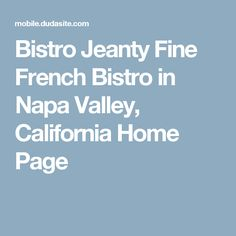 Bistro Jeanty Fine French Bistro in Napa Valley, California Home Page