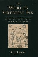 The world's greatest fix : a history of nitrogen and agriculture / G.J. Leigh Publicación	 New York : Oxford University Press, 2004