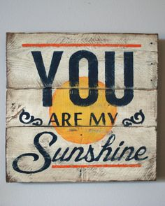 You Are My Sunshine hand-painted pallet sign by Shanty Town Home Decor.