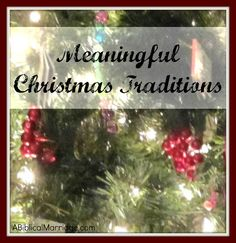 We will never show our children that cutting family from the holidays is acceptable. Starting new traditions and keeping up and continuing with the old, Developing Meaningful Christmas Traditions