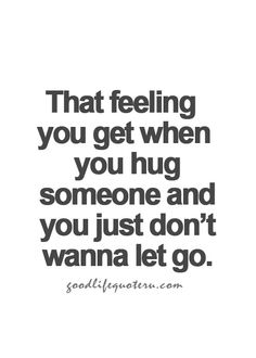 Every time I hug you. Good Life Quotes, Great Quotes, Quotes To Live By, Inspirational Quotes, Movie Quotes, Funny Quotes, Qoutes, I Hug You, Touching Words