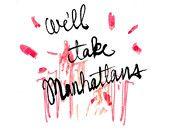 Bar Cart Art: We'll Take Manhattans