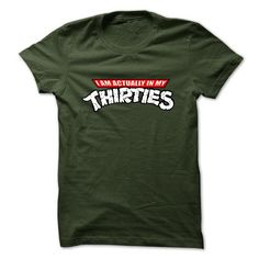 I'm Actually In My Thirties T Shirts, Hoodies. Check price ==► https://www.sunfrog.com/Funny/Im-Actually-In-My-Thirties-Great-Funny-Shirt.html?41382