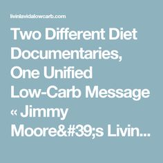 Two Different Diet Documentaries, One Unified Low-Carb Message « Jimmy Moore's Livin' La Vida Low Carb Blog