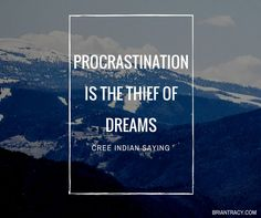 """Procrastination is the thief of dreams."" -Cree Indian Saying. Mistakes have the power to turn you into something better. Good Quotes, Quotes To Live By, Best Quotes, Life Quotes, Success Quotes, Procrastination Quotes, Motivational Quotes, Inspirational Quotes, Quotable Quotes"
