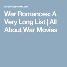War Romances: A Very Long List | All About War Movies